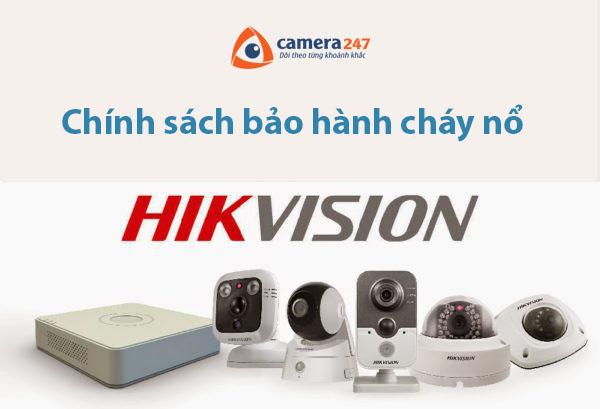 Chính sách bảo hành cháy nổ cho camera Hikvision