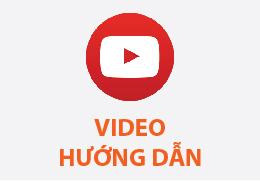 VIDEO HƯỚNG DẪN SỬ DỤNG