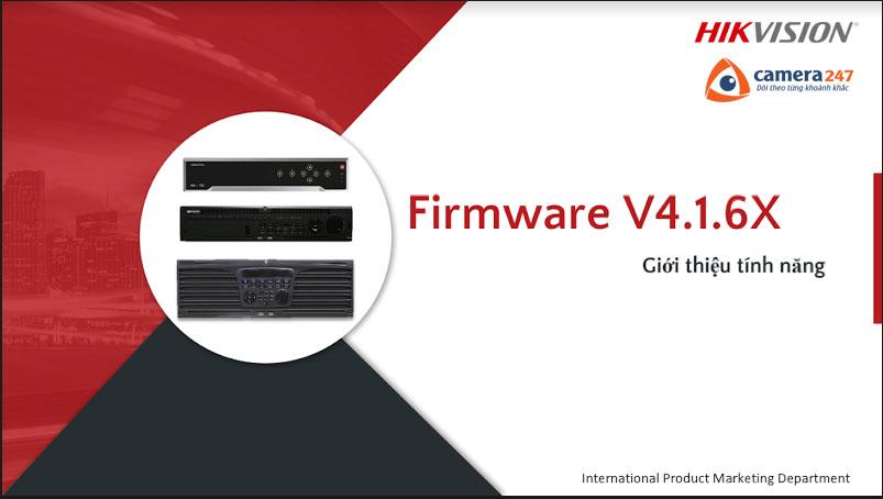 Phiên bản firmware mới V4.1.6X cho dòng I đầu ghi hình IP