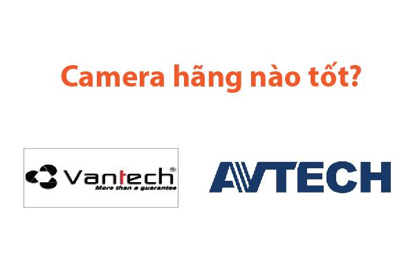 Camera avtech camera vantech hãng nào tốt