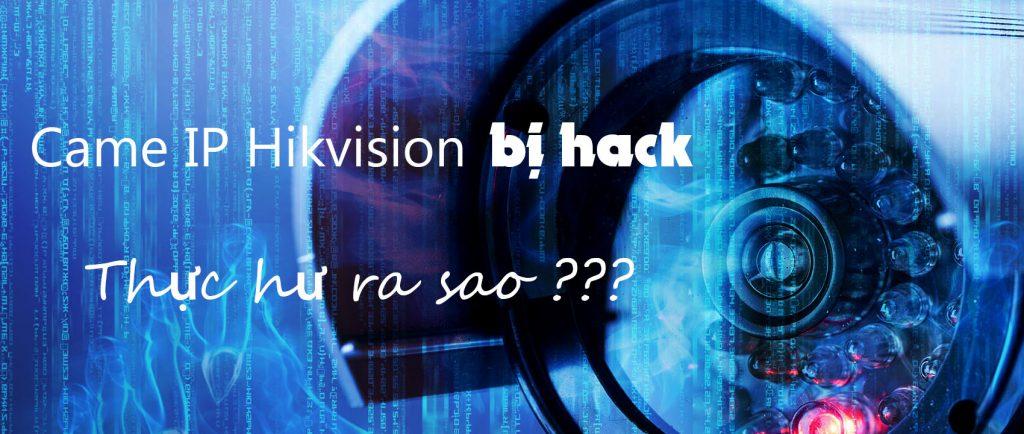 Camera Hikvision bị hack, thực hư ra sao?